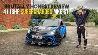 Brutally Honest Review:  *411BHP SUPERCHARGED* MK6 Fiesta ST