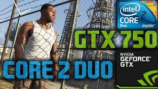 GTA 5 Msi Gtx 750 & Core 2 Duo E7500 - 1080p HD