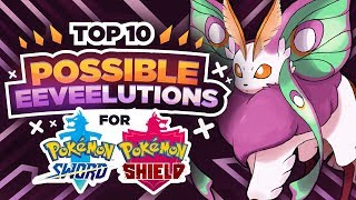 Top 10 Possible NEW EEVEELUTIONS For Pokemon Sword And Shield ⚔️🛡️