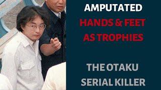 Amputated Hands And Feet As Trophies. The True Story Of The Otaku Serial Killer - Tsutomu Miyazaki