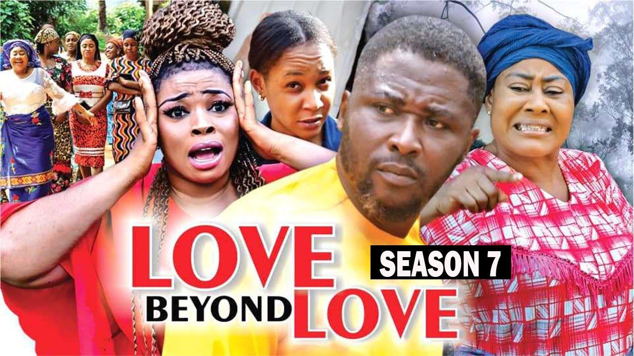 Download LOVE BEYOND LOVE (SEASON 7) {TRENDING NEW MOVIE} - 2021 LATEST NIGERIAN NOLLYWOOD MOVIES