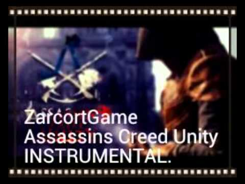 ZarcortGame - Assassins Creed Unity INSTRUMENTAL