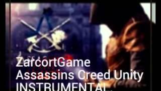 ZarcortGame - Assassins Creed Unity INSTRUMENTAL