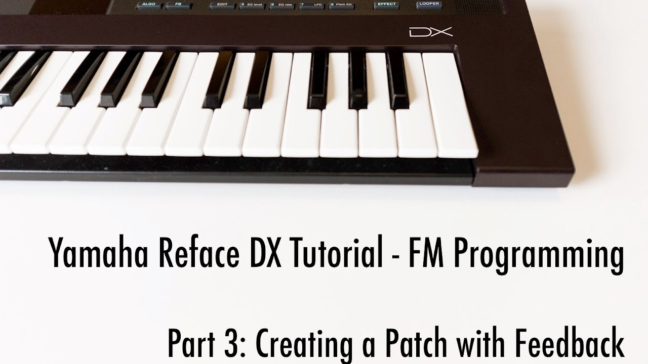 yamaha reface dx tutorial part 3 creating a patch with. Black Bedroom Furniture Sets. Home Design Ideas