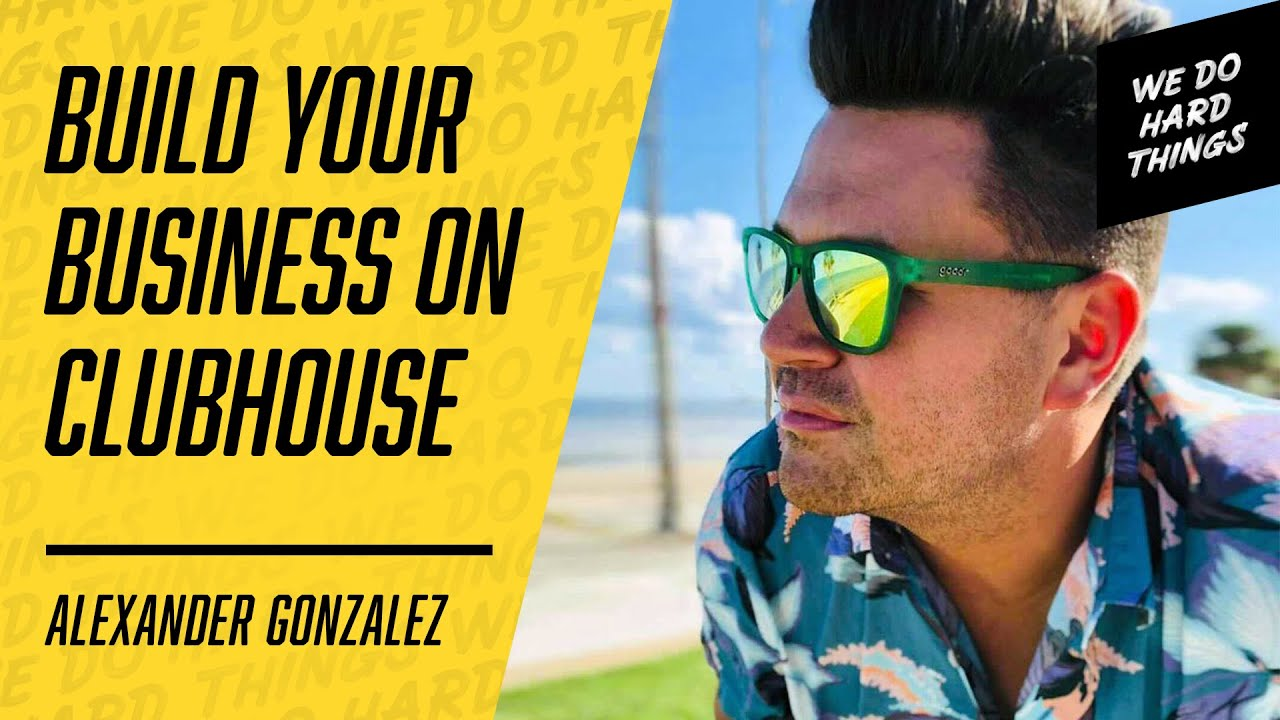 How To Unlock Your Full Potential & Get Success! Alexander Gonzalez | We Do Hard Things Podcast