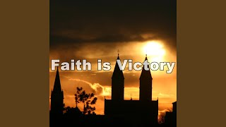 Faith is Victory - Hymn Piano Instrumental