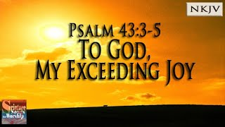 Psalm 4335 Song quotTo God My Exceeding Joyquot Christian Scripture Praise Worship with Musica