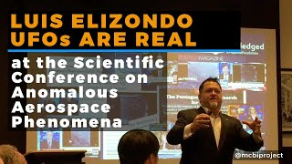 "Luis Elizondo ""UFOs ARE Real""- Scientific Conference on Anomalous Aerospace Phenomena March 15, 2019 thumbnail"