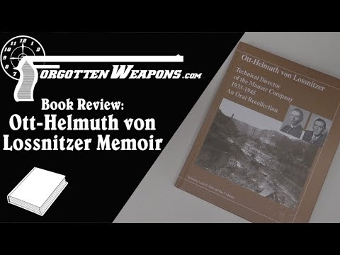 Book Review: Ott-Helmuth von Lossnitzer, Technical Director of the Mauser Company 1933-1945