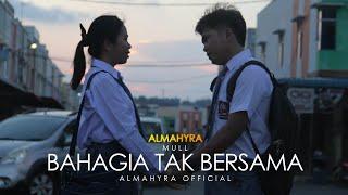 Download lagu BAHAGIA TAK BERSAMA - ALMAHYRA OFFICIAL
