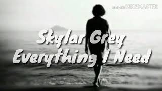 Gambar cover Lirik lagu Everything I Need-Skylar Grey (Lyrics)