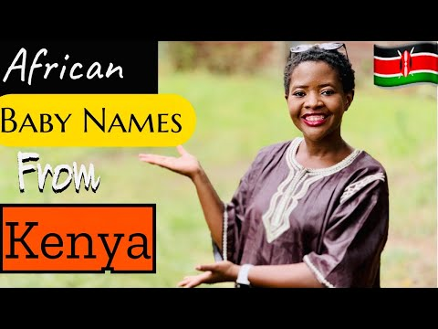 UNIQUE KENYAN BABY NAMES | UNISEX AFRICAN BABY NAMES 2020