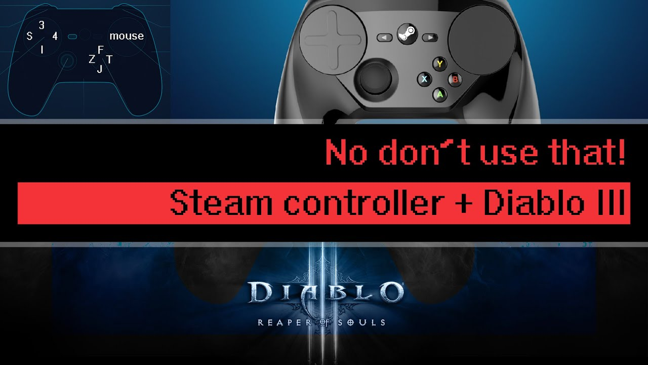 How to set up the Steam controller with Diablo 3