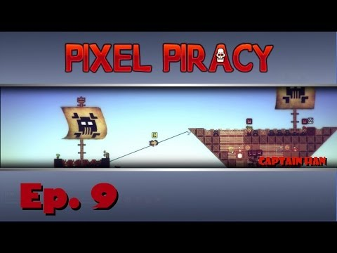"Pixel Piracy - Legend of Captain Han - Ep. 9 - ""The Bearded One"""