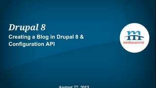 Mediacurrent | Drupal 8: Creating a Blog & Configuration API