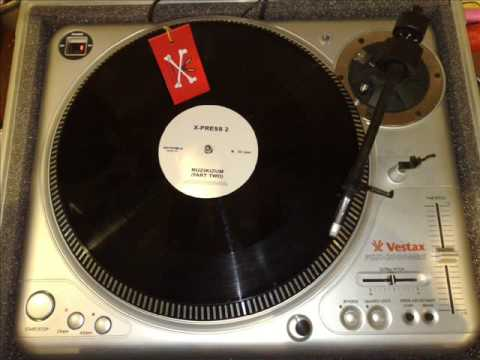 X-Press 2 - Muzikizum (Part Two)
