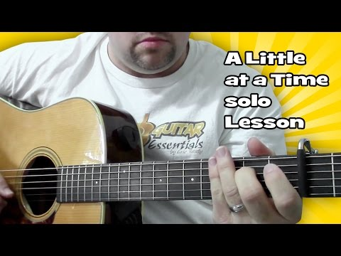 A Little at a Time solo lesson