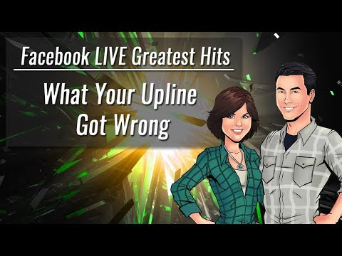 Facebook LIVE Greatest Hits | Social Media Marketing Tips - What Your Upline Got Wrong