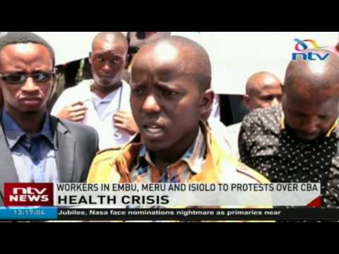 Workers in Embu, Meru and Isiolo to protests over CBA