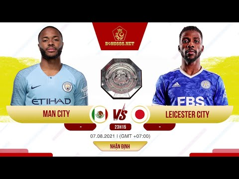 [ Soi kèo bóng đá ] Man City vs Leicester City    23h15, 07/08/2021  [ Bong666.net ]