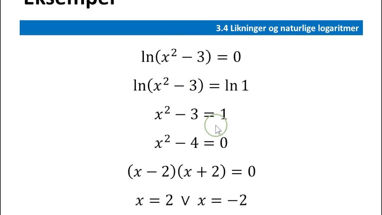 3 4a likninger og naturlige logaritmer