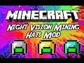 "Minecraft Mods: ""  Night Vision Mining Hats Mod 1.8 /  1. 7 .10 """