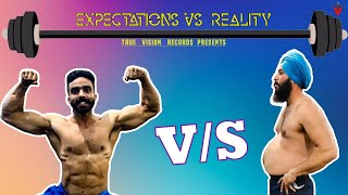 GYM  Version ||  Expectations Vs Reality ||  Funny Video|| True Vision Records