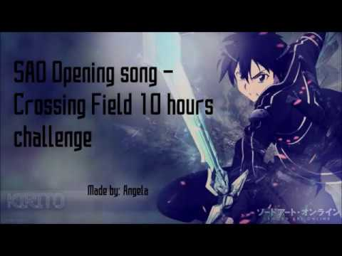 SAO Opening Song - Crossing Field 10 Hours Challenge