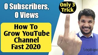 0 Subscribers, 0 Views | How to grow YouTube channel Fast in 2020 | Grow YouTube channel in 2020