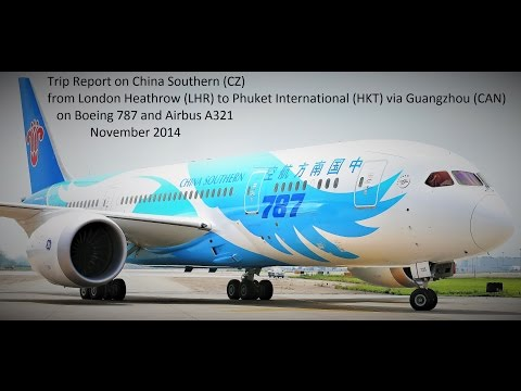 China Southern - Boeing 787 DreamLiner and A321-200 - London Heathrow - Guangzhou - Phuket