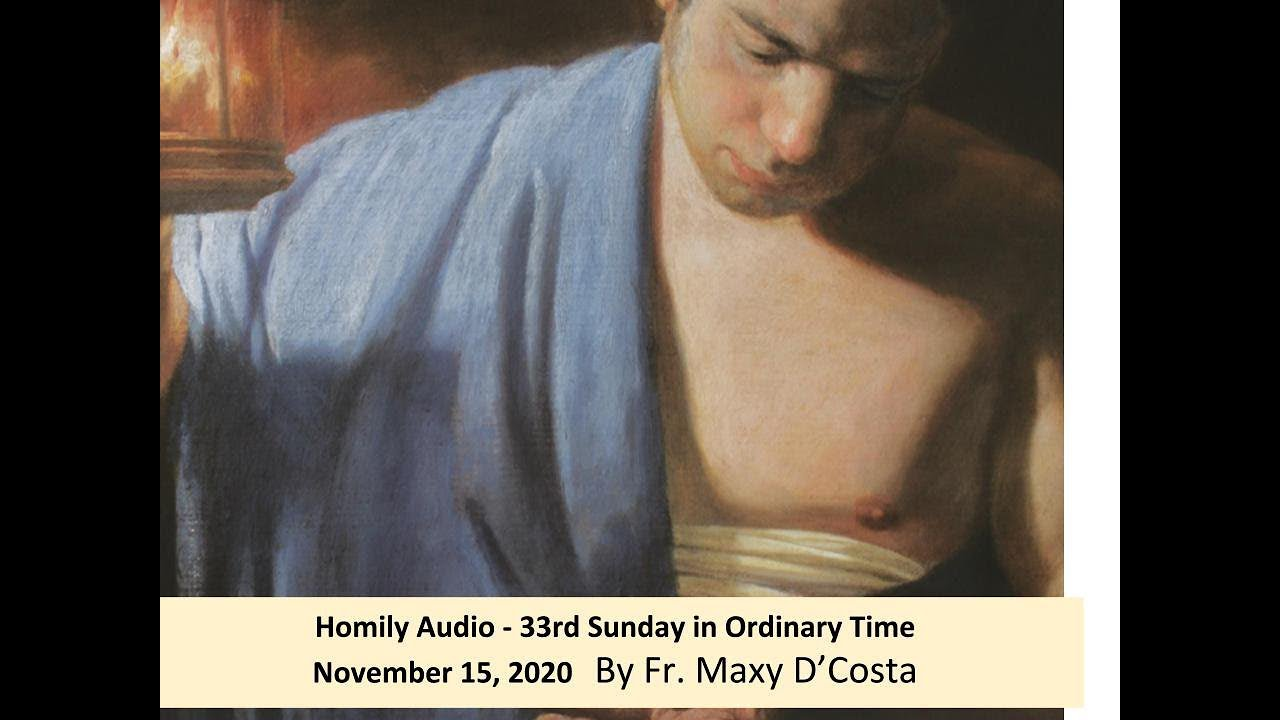 November 15, 2020 - (Audio Homily) 33rd Sunday in Ordinary Time - Fr. Maxy D'Costa