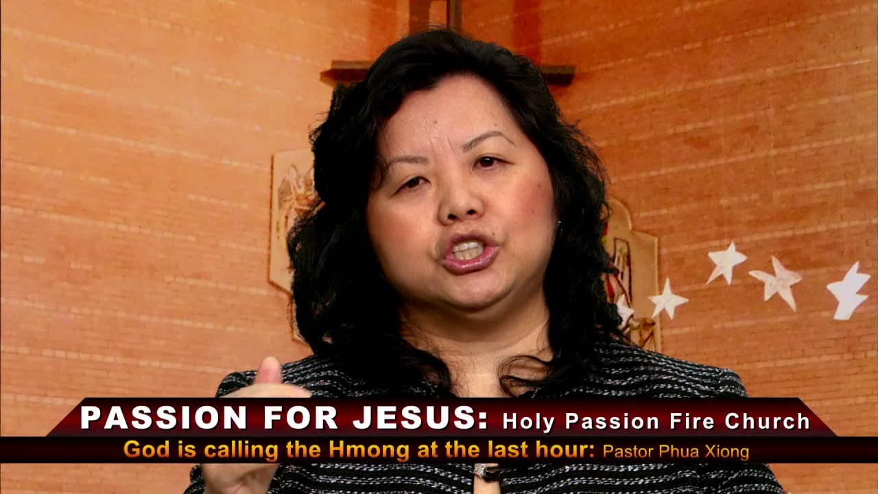 HOLY PASSION FIRE: God is calling the Hmong in the last hour by Pastor Phua Xiong.
