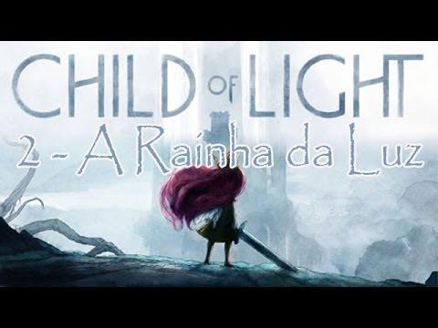 Child of Light - #02 A Rainha da Luz