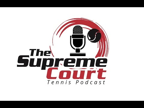 The Supreme Court Tennis Podcast 8