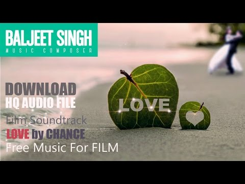 FREE  Background Music  |  LOVE by Chance Theme  |  Baljeet Singh | Free Music for Commercial Use