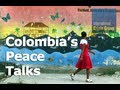 Colombia's Peace Talks: The Importance of Transitional Justice