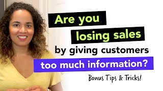 Bonus Tips & Tricks: Are you losing sales by giving customers too much information?
