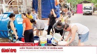Miền Trung khát nước vì nhiễm mặn