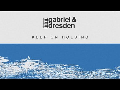 Gabriel & Dresden - Keep on Holding mp3 ke stažení
