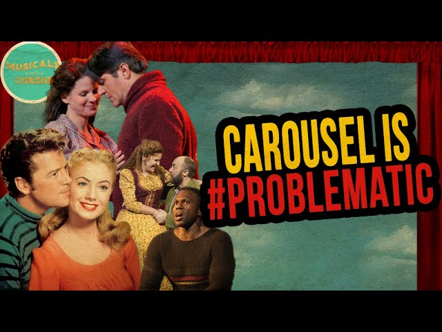 """Carousel the Musical"" is #PROBLEMATIC"