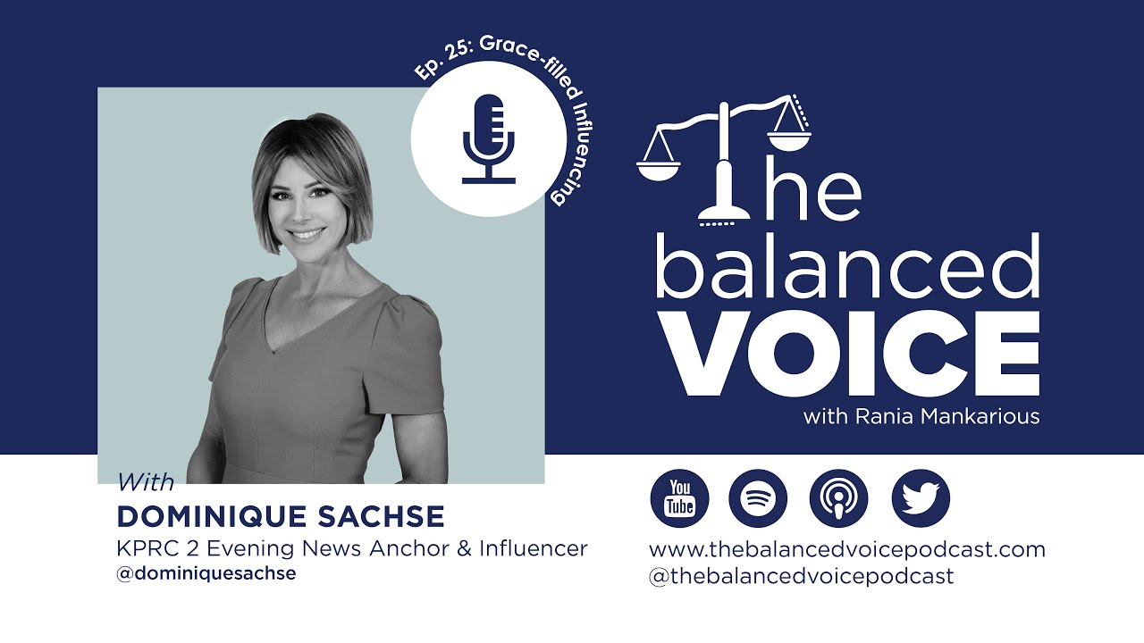 The Balanced Voice Ep. 25 | Dominique Sachse - Grace-Filled Influencing
