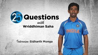 25 Questions with Wriddhiman Saha