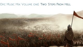 Epic Music Mix | Two Steps From Hell | Volume 1