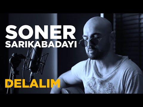 Soner Sarıkabadayı - Delalım / Diyarbekir Yoluna (Cover)