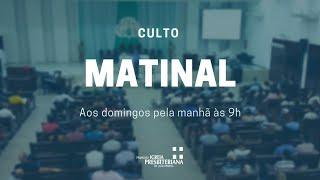 Culto Matinal - 24 de janeiro de 2021