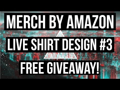 Merch by Amazon - Live T-Shirt Design & Free Design Giveaway! #3