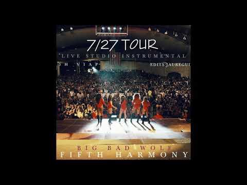 Fifth Harmony - Big Bad Wolf (7/27 Tour Live Studio Instrumental) Edits Jauregui & 5HViap