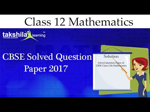 CBSE Class12th Mathematics Solved Question Paper 2017-part-1| Class 12 Video Lectures