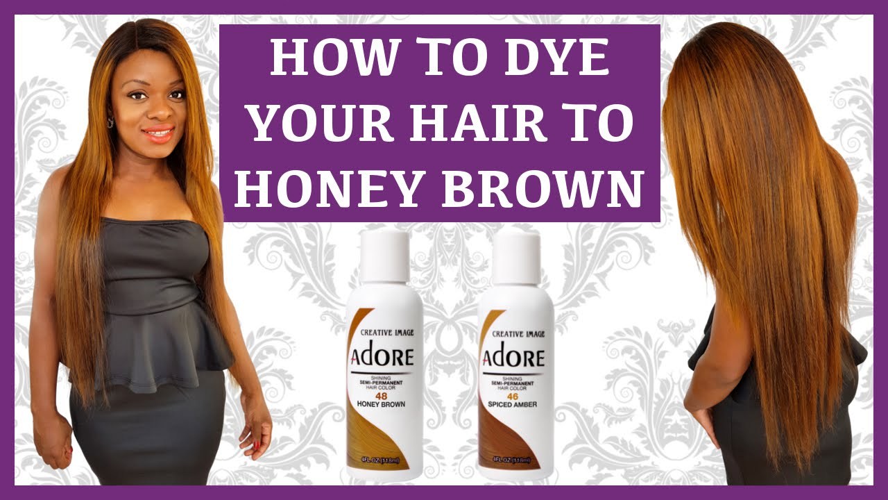 How To Dye Your Hair Wig Weave Honey Brown Using Adore Ombre