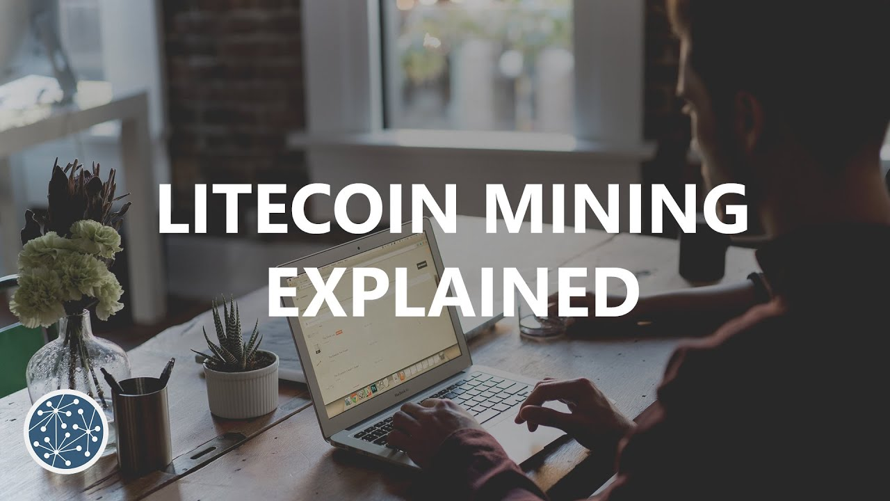 Litecoin Mining Explained